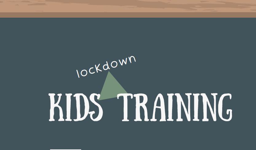 Lockdown Training for kids